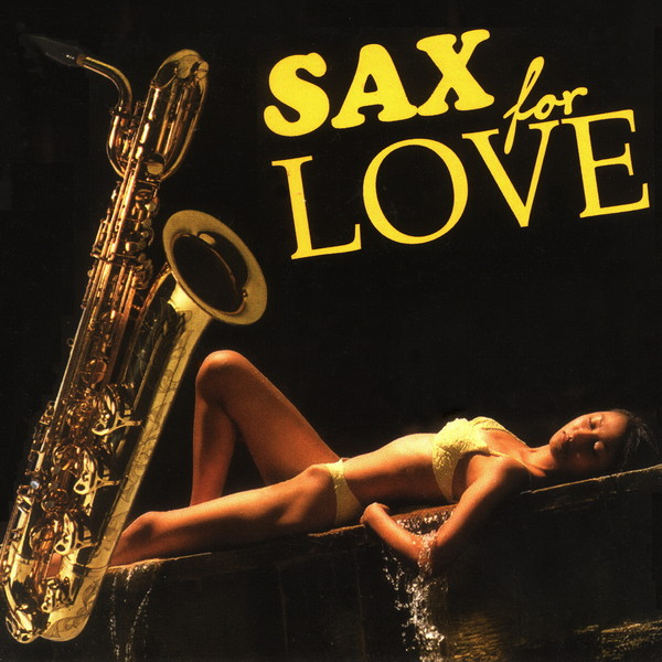 Sax for love - (3CD) 2002, 2011